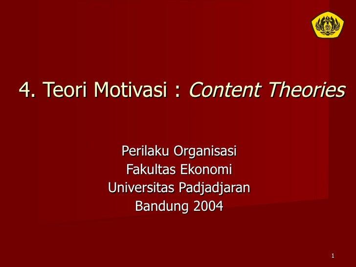 4. Teori Motivasi :  Content Theories Perilaku Organisasi Fakultas Ekonomi Universitas Padjadjaran Bandung 2004