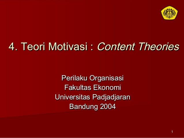 114. Teori Motivasi :4. Teori Motivasi : Content TheoriesContent TheoriesPerilaku OrganisasiPerilaku OrganisasiFakultas Ek...