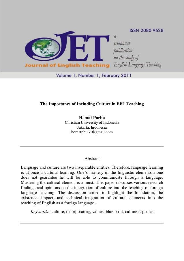 44  VOLUME 1, NUMBER 1, FEBRUARI 2011: 44-56  The Importance of Including Culture in EFL Teaching Hemat Purba Christian Un...