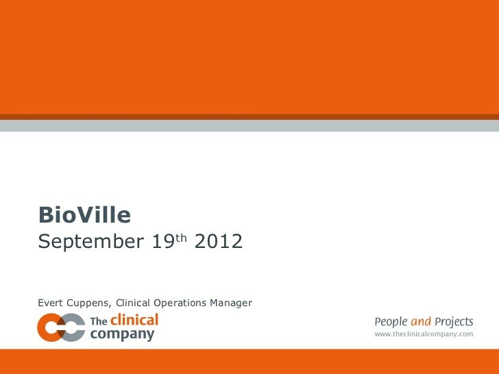 BioVilleSeptember 19th 2012Evert Cuppens, Clinical Operations Manager