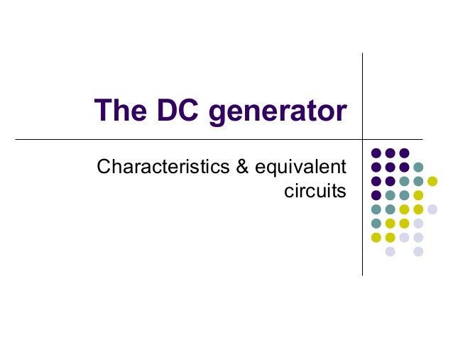 The DC generator  Characteristics & equivalent  circuits