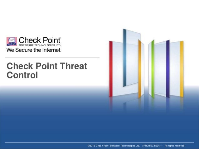 ©2012 Check Point Software Technologies Ltd. [PROTECTED] — All rights reserved. ©2012 Check Point Software Technologies Lt...