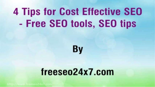 4 tips-for-cost-effective-seo-free-seo-tools-seo-tips Slide 2
