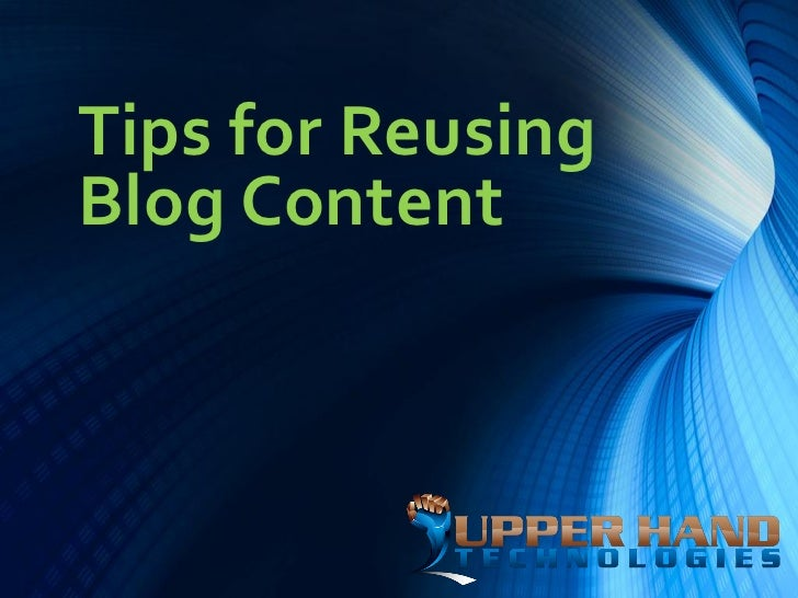 Tips for ReusingBlog Content
