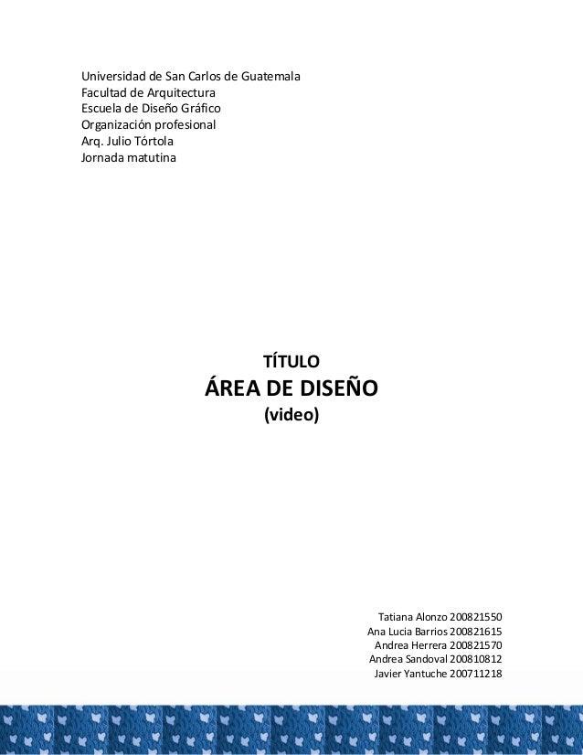 UniversidaddeSanCarlosdeGuatemala FacultaddeArquitectura EscueladeDiseñoGráfico Organizaciónprofesional A...
