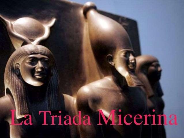 La Triada Micerina