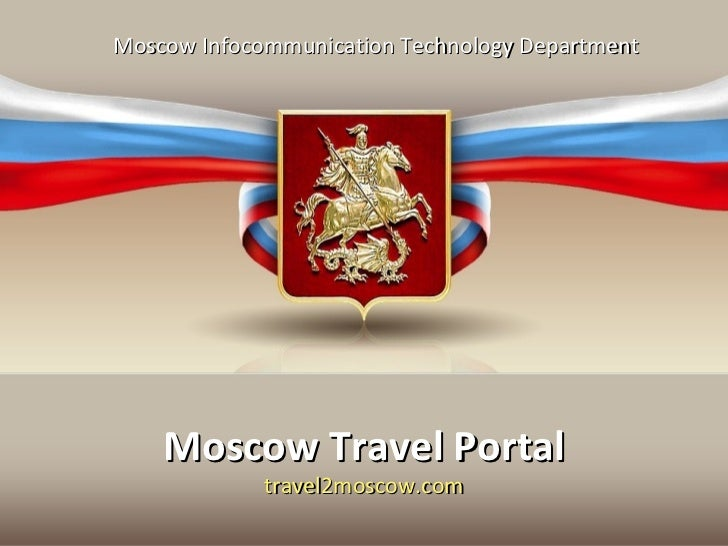 Moscow Infocommunication Technology Department    Moscow Travel Portal             travel2moscow.com