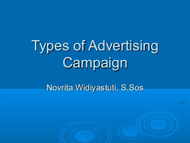 Types of AdvertisingTypes of Advertising CampaignCampaign Novrita Widiyastuti, S.SosNovrita Widiyastuti, S.Sos