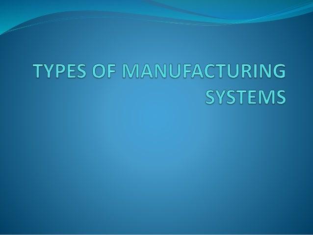 Mass production Batch production Job shop Project