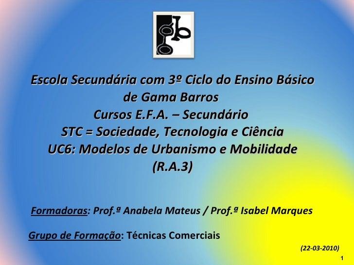 Escola Secundária com 3º Ciclo do Ensino Básico de Gama Barros  Cursos E.F.A. – Secundário  STC = Sociedade, Tecnologia e ...