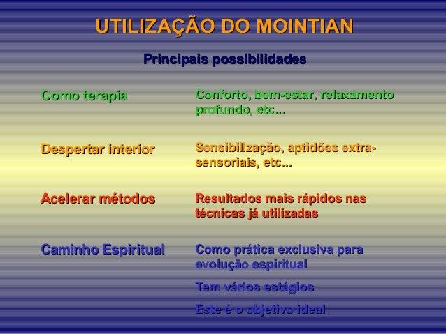 UTILIZAÇÃO DO MOINTIANUTILIZAÇÃO DO MOINTIAN Principais possibilidadesPrincipais possibilidades Como terapiaComo terapia D...