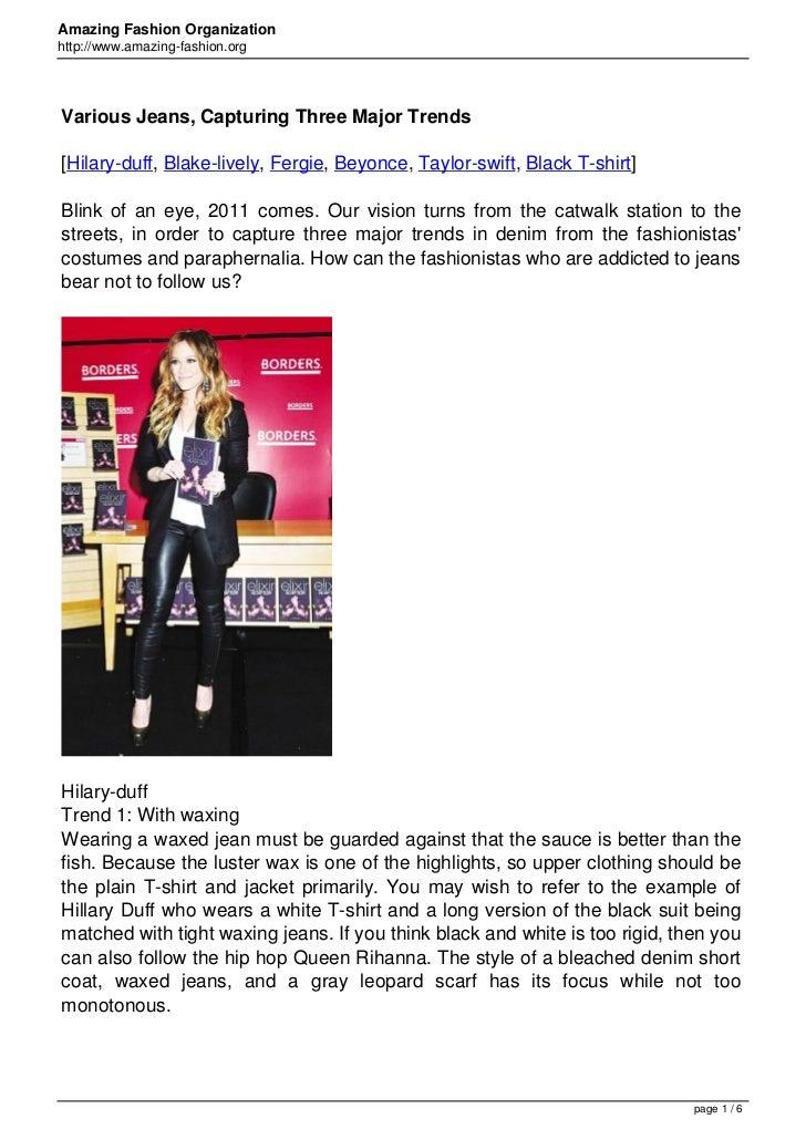 Amazing Fashion Organizationhttp://www.amazing-fashion.orgVarious Jeans, Capturing Three Major Trends[Hilary-duff, Blake-l...