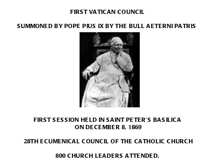 FIRST VATICAN COUNCIL SUMMONED BY POPE PIUS IX BY THE BULL AETERNI PATRIS   FIRST SESSION HELD IN SAINT PETER'S BASILICA  ...