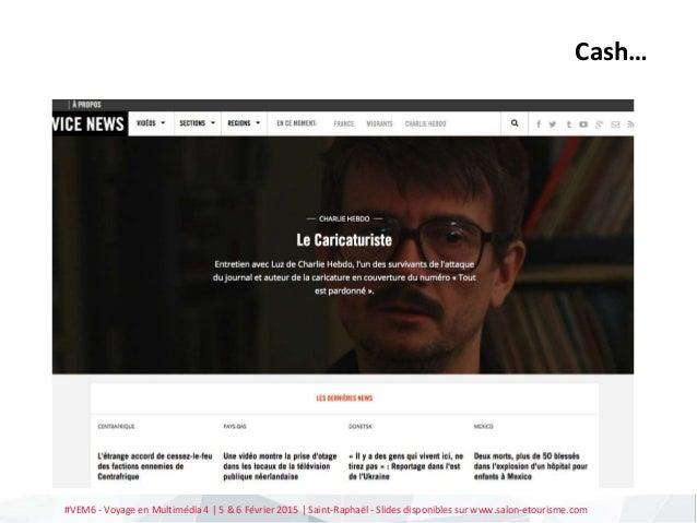 #VEM6 - Voyage en Multimédia 4   5 & 6 Février 2015   Saint-Raphaël - Slides disponibles sur www.salon-etourisme.com Cash…