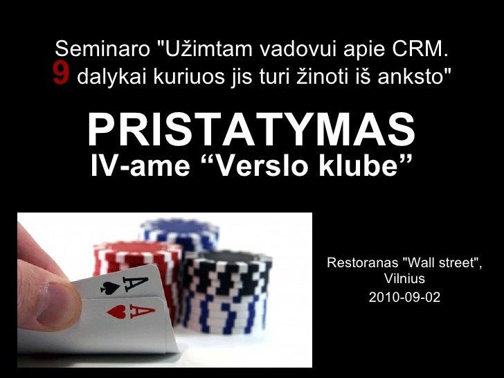 """Seminaro """"Užimtam vadovui apie CRM. 9  dalykai kuriuos jis turi žinoti iš anksto"""" PRISTATYMAS IV-ame """"Verslo klu..."""