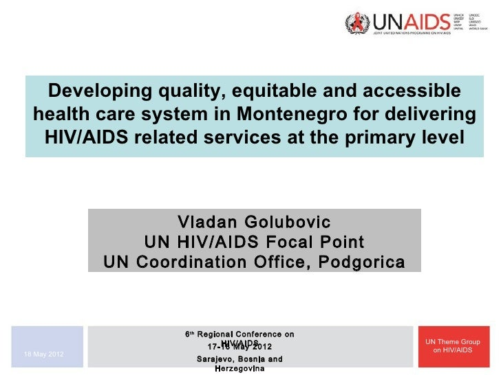 Developing quality, equitable and accessible  health care system in Montenegro for delivering   HIV/AIDS related services ...