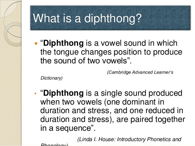Vowels  Diphthongs