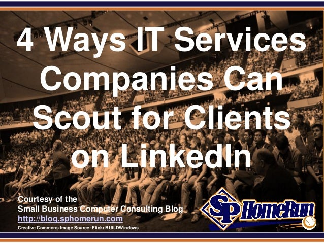SPHomeRun.com 4 Ways IT Services   Companies Can  Scout for Clients    on LinkedIn  Courtesy of the  Small Business Comput...