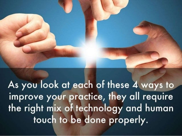 technology and human touch People need to feel supported and understood in any business in the high- technology end it's especially important best is also aware of how his communication with his employees and colleagues inside the business also requires the human touch i know i have to communicate my own vision and mission on a very.