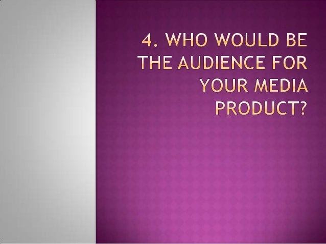  Ouraudience for our media product is going to be for people who love to watch psychological films in their spare time or...