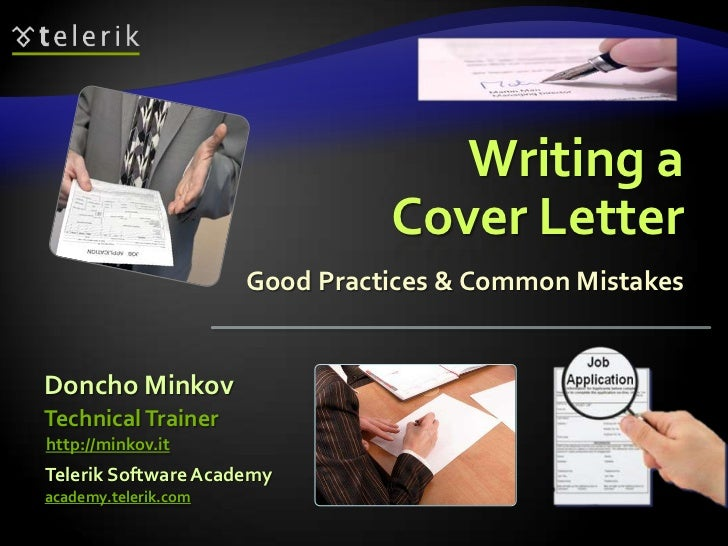 Writing a                                Cover Letter                      Good Practices & Common MistakesDoncho MinkovTe...