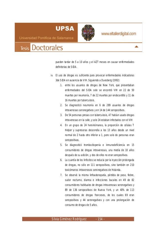 Silvia Giménez Rodríguez - 154 - pueden tardar de 5 a 10 años y el AZT meses en causar enfermedades definitorias de SIDA. ...