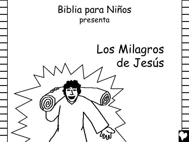 Biblia para Niños     presenta         Los Milagros            de Jesús