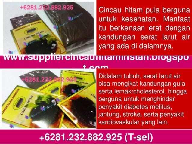 +6281.232.882.925 (T-sel) www.suppliercincauhitaminstan.blogspo t.com Cincau hitam pula berguna untuk kesehatan. Manfaat i...