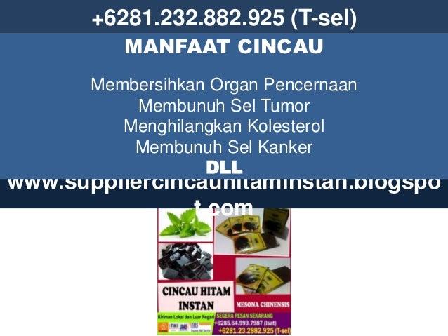 +6281.232.882.925 (T-sel) www.suppliercincauhitaminstan.blogspo t.com MANFAAT CINCAU Membersihkan Organ Pencernaan Membunu...
