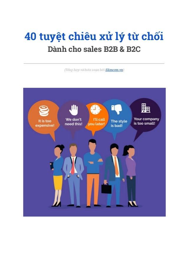 40 tuyệt chiêu xử lý từ chối Dành cho sales B2B & B2C  (Tổng hợp và biên soạn bởi Slimcrm.vn)