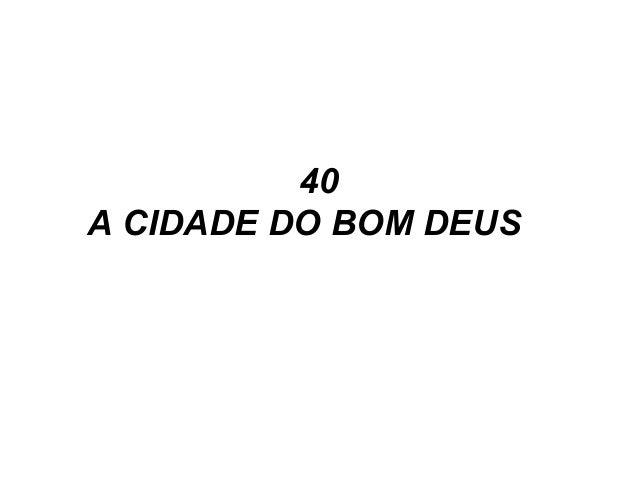 40 A CIDADE DO BOM DEUS