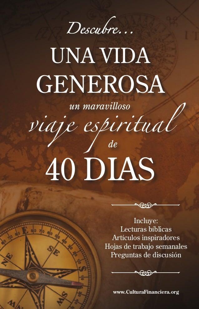 Descubre...  una vida  generosa  viaje espiritual un maravilloso  de  40 dias  Incluye: Lecturas bíblicas Artículos inspir...