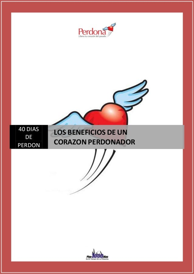 13  40 DIAS DE PERDON  LOS BENEFICIOS DE UN CORAZON PERDONADOR