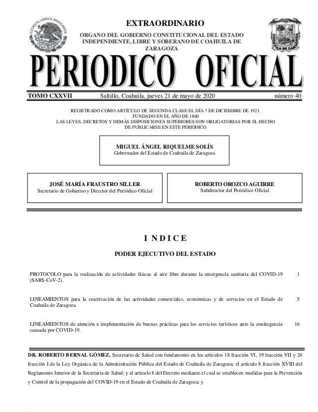 EXTRAORDINARIO TOMO CXXVII Saltillo, Coahuila, jueves 21 de mayo de 2020 número 40 REGISTRADO COMO ARTÍCULO DE SEGUNDA CLA...