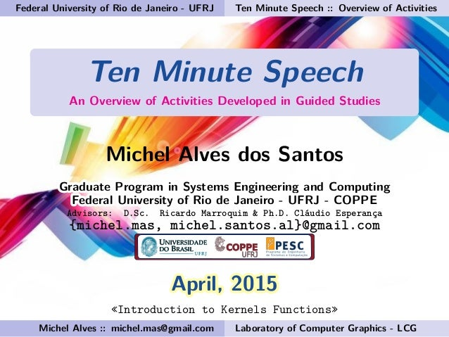 Federal University of Rio de Janeiro - UFRJ Ten Minute Speech :: Overview of Activities Ten Minute Speech An Overview of A...
