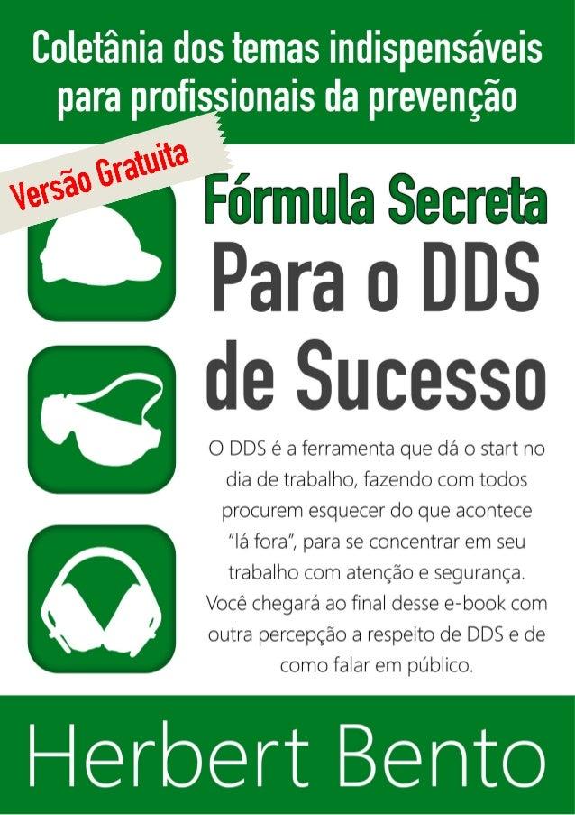 ... Diario de Segurança. Fórmula Secreta para o DDS de Sucesso 1 Herbert  Bento - Esta versão é de distribuição ... db80da05d7