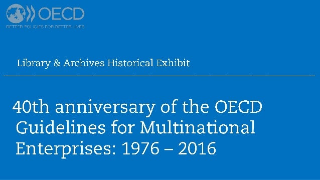 40 years of the OECD Guidelines for Multinational Enterprises: 1976-2016
