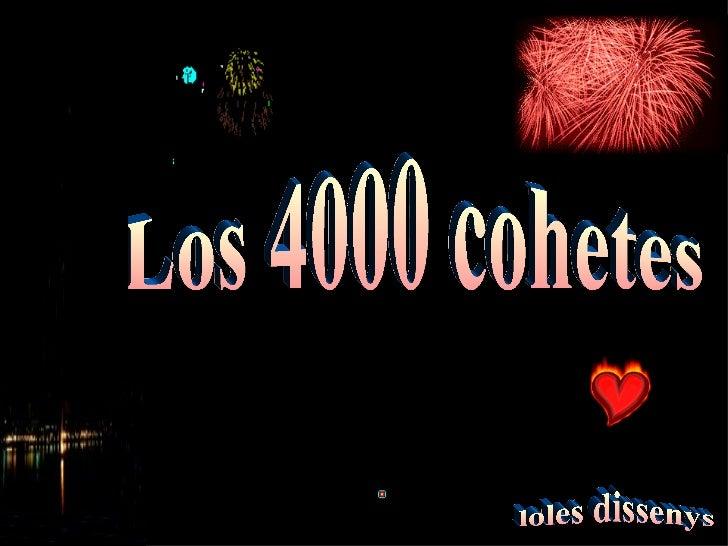 Los 4000 cohetes loles dissenys