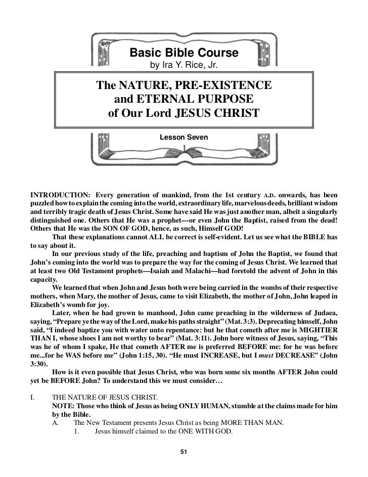 Basic Bible Course                                        by Ira Y. Rice, Jr.                     The NATURE, PRE-EXISTENC...