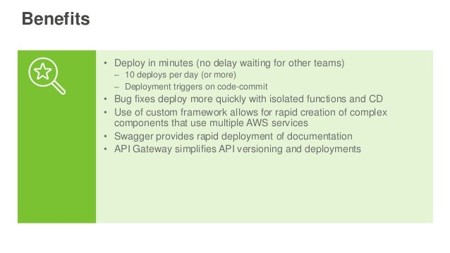 Benefits • Deploy in minutes (no delay waiting for other teams) – 10 deploys per day (or more) – Deployment triggers on co...