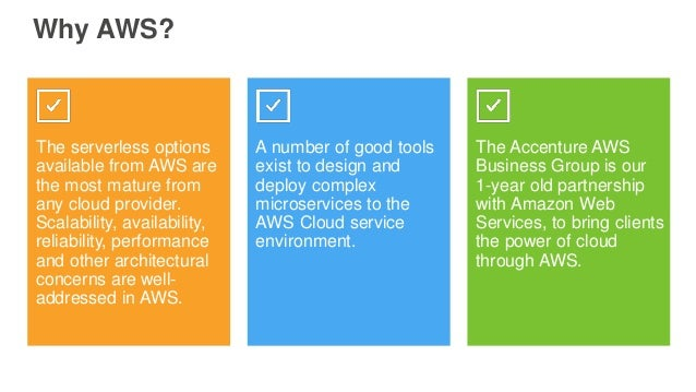 Why AWS? The serverless options available from AWS are the most mature from any cloud provider. Scalability, availability,...