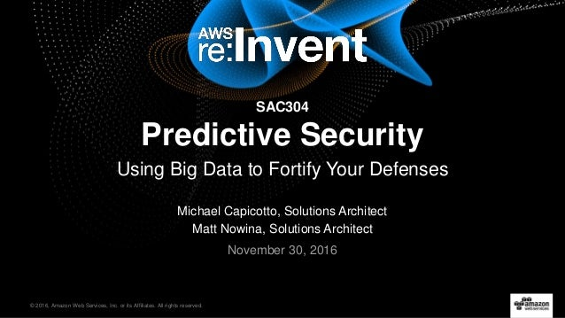 © 2016, Amazon Web Services, Inc. or its Affiliates. All rights reserved. Michael Capicotto, Solutions Architect Matt Nowi...