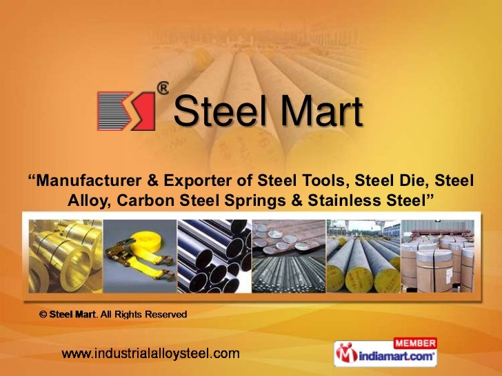 "Steel Mart""Manufacturer & Exporter of Steel Tools, Steel Die, Steel    Alloy, Carbon Steel Springs & Stainless Steel"""