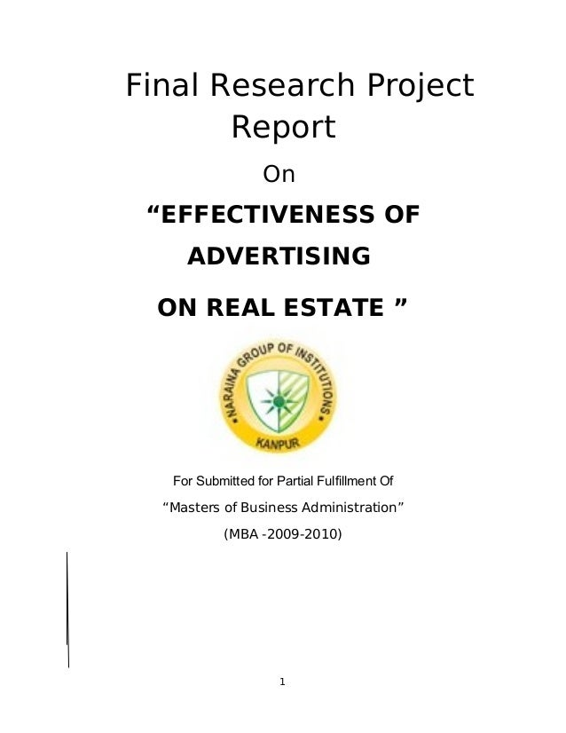 "Final Research Project Report On ""EFFECTIVENESS OF ADVERTISING ON REAL ESTATE "" For Submitted for Partial Fulfillment Of ""..."