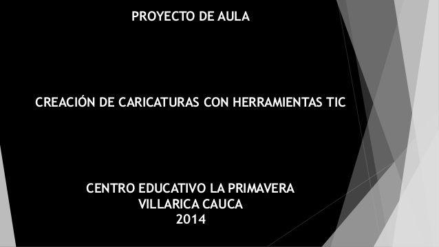 CREACIÓN DE CARICATURAS CON HERRAMIENTAS TIC Slide 2