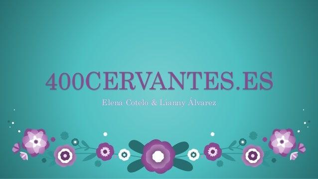 400CERVANTES.ES Elena Cotelo & Lianny Álvarez