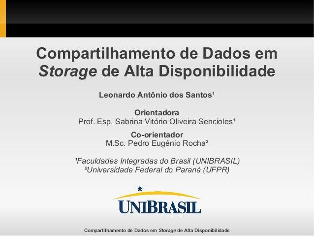 Compartilhamento de Dados em Storage de Alta Disponibilidade Compartilhamento de Dados em Storage de Alta Disponibilidade ...