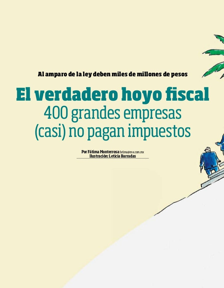 Al amparo de la ley deben miles de millones de pesos                                         El verdadero hoyo fiscal     ...