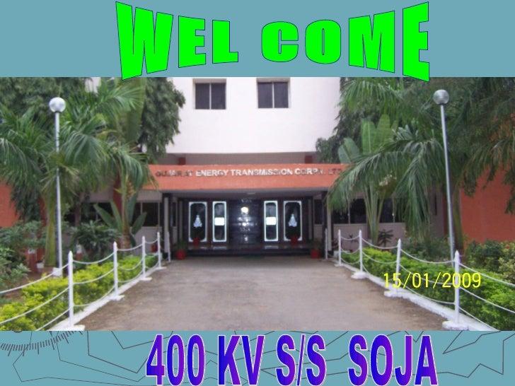 WEL COME 400 KV S/S  SOJA