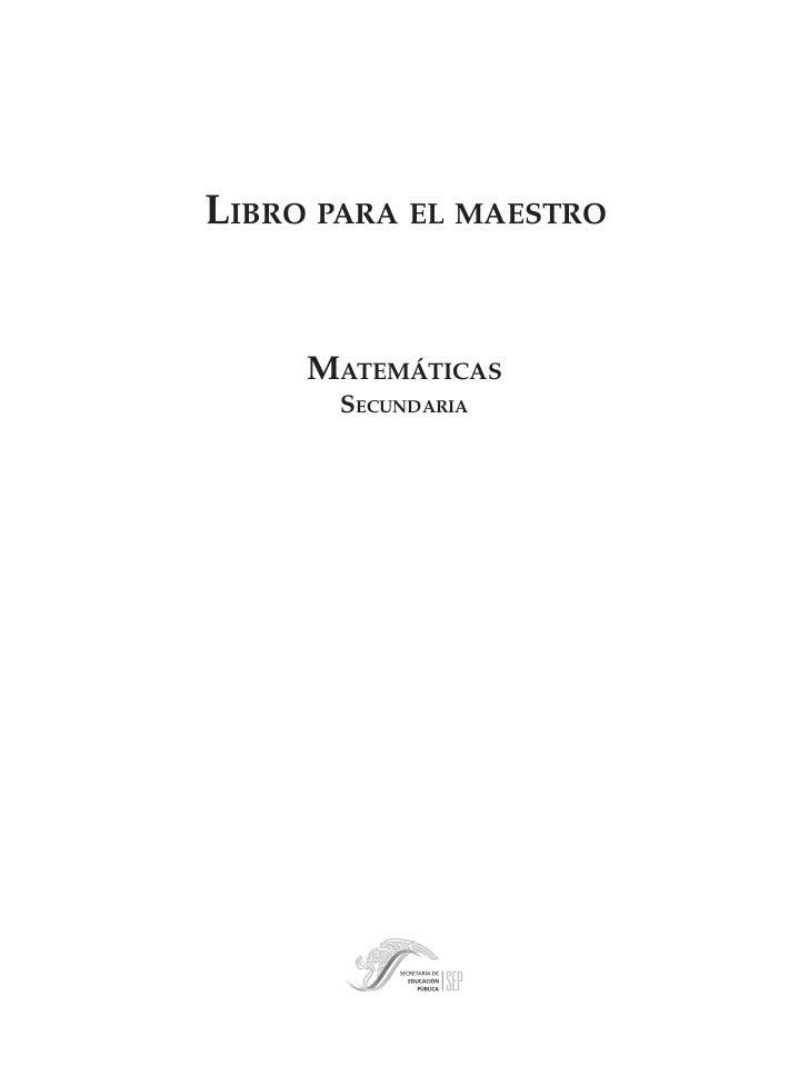 LIBRO PARA EL MAESTRO                               MATEMÁTICAS                                 SECUNDARIAM/SEC/P-001-006....